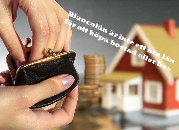 blancolån inte bra för husköp